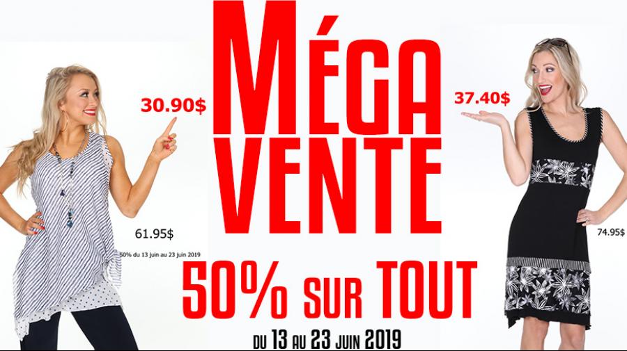 Mega vente | 50% sur TOUT du 13 au 22 juin 2019